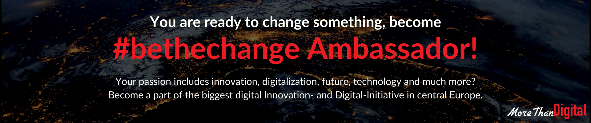 MoreThanDigital #bethechange Ambassador Application 1