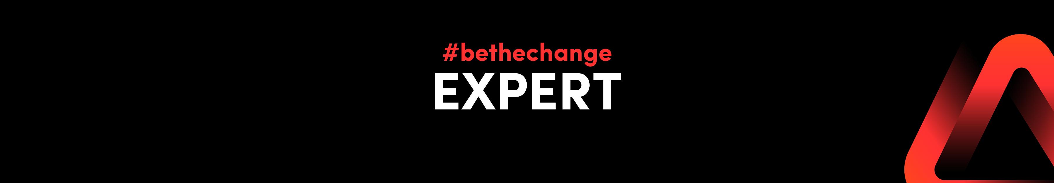 #bethechange Expert application 1